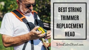 The Best String Trimmer Replacement Head: the Things It Offers Will Make You Surprised